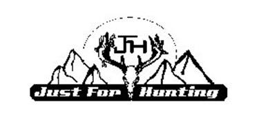 JFH JUST FOR HUNTING Trademark of Just For Hunting. Serial