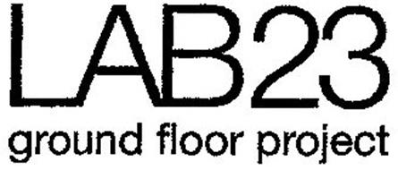 LAB23 GROUND FLOOR PROJECT Trademark of LAB23 srl. Serial