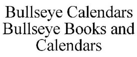 BULLSEYE CALENDARS BULLSEYE BOOKS AND CALENDARS Trademark