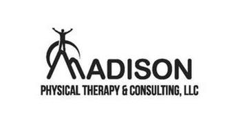 MADISON PHYSICAL THERAPY  CONSULTING LLC Trademark of Madison Physical Therapy And