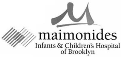 M MAIMONIDES INFANTS & CHILDREN'S HOSPITAL OF BROOKLYN ...