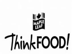 MAPLE LEAF THINK FOOD! Trademark of Maple Leaf Foods Inc