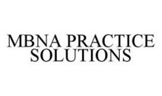 MBNA PRACTICE SOLUTIONS Trademark of MBNA AMERICA BANK