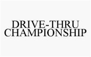 DRIVE-THRU CHAMPIONSHIP Trademark of MCDONALD'S