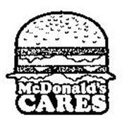 MCDONALD'S CARES Trademark of MCDONALD'S CORPORATION