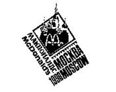 MCDONALD'S MOCKBA 1990 MOSCOW Trademark of MCDONALD'S
