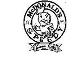 MCDONALD'S SPEEDY SINCE 1955 Trademark of MCDONALD'S