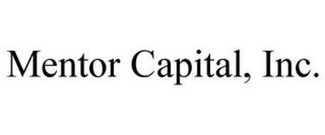 MENTOR CAPITAL, INC. Trademark of Mentor Capital, Inc