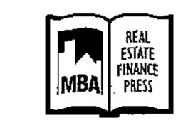 MBA REAL ESTATE FINANCE PRESS Trademark of Mortgage