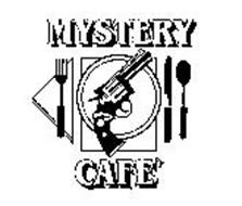 MYSTERY CAFE Trademark of MYSTERY CAFE, INC. Serial Number