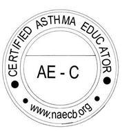 CERTIFIED ASTHMA EDUCATOR AE-C WWW.NAECB.ORG Trademark of