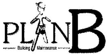 PLAN B BUILDING MAINTENANCE Trademark of Plan B Building