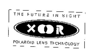 THE FUTURE IN SIGHT XOOR POLAROID LENS TECHNOLOGY