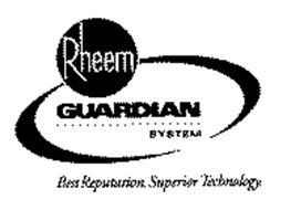 RHEEM GUARDIAN SYSTEM BEST REPUTATION. SUPERIOR TECHNOLOGY