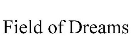 FIELD OF DREAMS Trademark of Rosner, Jessica D Serial