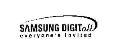 SAMSUNG DIGITALL EVERYONE'S INVITED Trademark of Samsung