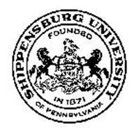 SHIPPENSBURG UNIVERSITY OF PENNSYLVANIA FOUNDED IN 1871