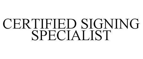 CERTIFIED SIGNING SPECIALIST Trademark of Signing