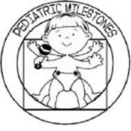 PEDIATRIC MILESTONES Trademark of Stephanie Dilliner