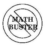 MATH BUSTER Trademark of TEACHERS' TREASURES, INC.. Serial
