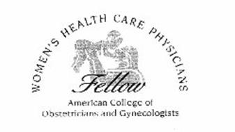 WOMEN'S HEALTH CARE PHYSICIANS FELLOW AMERICAN COLLEGE OF