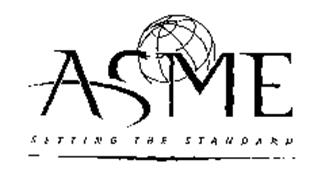 ASME SETTING THE STANDARD Trademark of The American