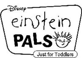 DISNEY EINSTEIN PALS JUST FOR TODDLERS Trademark of The
