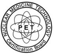 NUCLEAR MEDICINE TECHNOLOGY CERTIFICATION BOARD PET