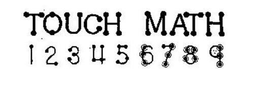 TOUCH MATH 1 2 3 4 5 6 7 8 9 Trademark of TOUCH LEARNING