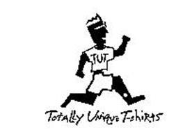 TUT TOTALLY UNIQUE T-SHIRTS Trademark of TUT Enterprises
