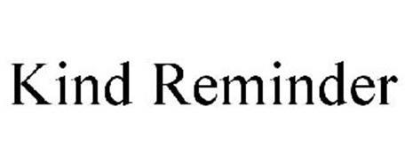 KIND REMINDER Trademark of Twomey, Jeannette P. Serial