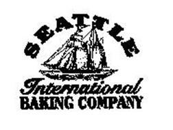 SEATTLE INTERNATIONAL BAKING COMPANY Trademark of United