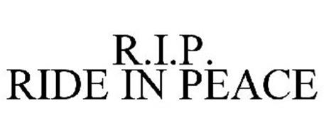 R.I.P. RIDE IN PEACE Trademark of WAKE, CHRISTOPHER