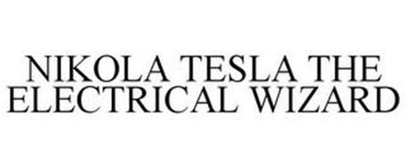 NIKOLA TESLA THE ELECTRICAL WIZARD Trademark of Waterwheel