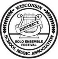 WISCONSIN SCHOOL MUSIC ASSOCIATION SOLO ENSEMBLE FESTIVAL
