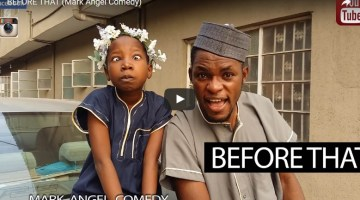 before that - mark angel comedy