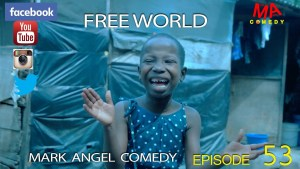 Free world - Mark Angel Comedy episode 53