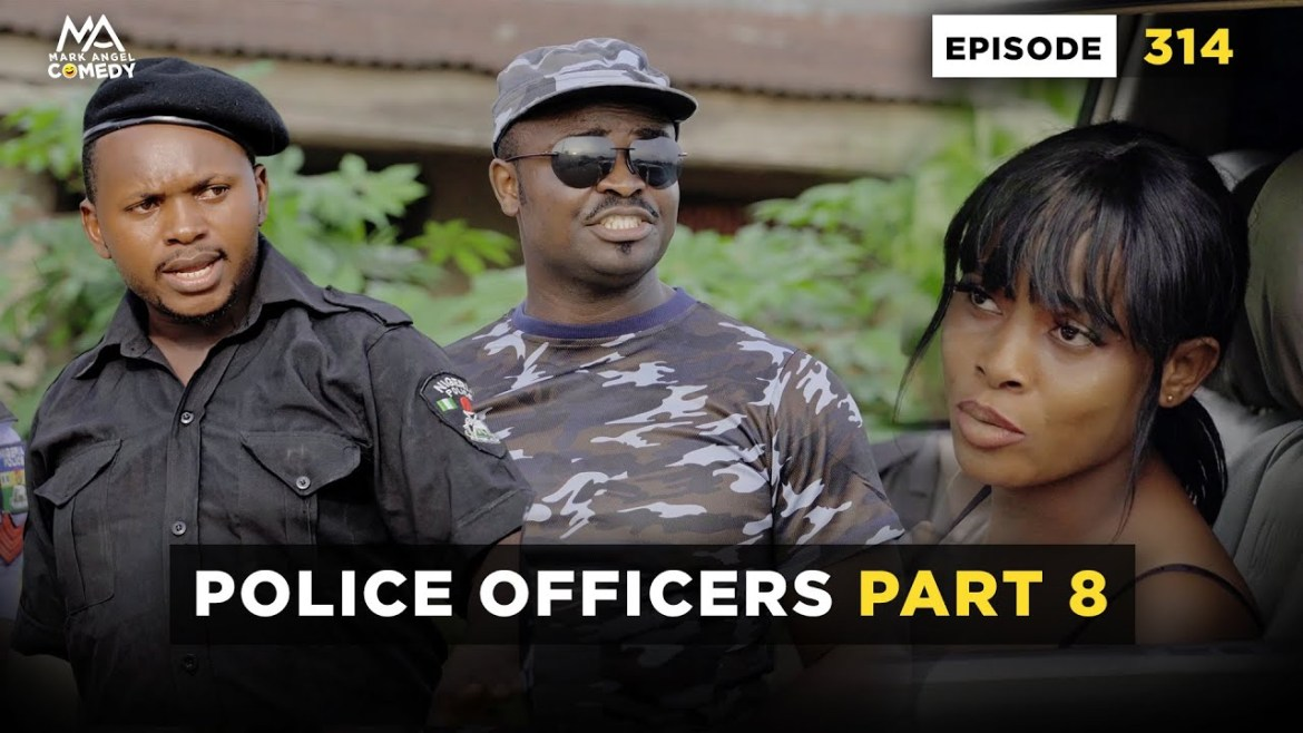 POLICE OFFICERS PART 8 - Episode 314 (Mark Angel Comedy)
