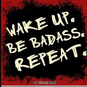 62579-Wake-Up-Be-Badass-Repeat