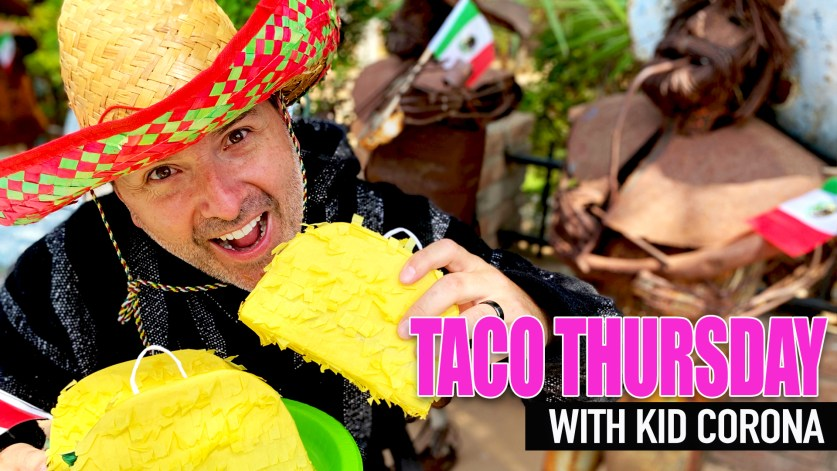 taco thursday with kid corona