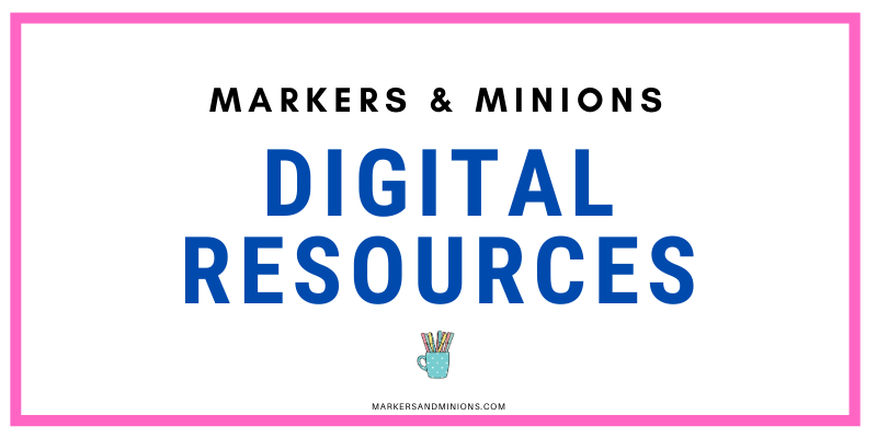 Markers and Minions Digital Resources