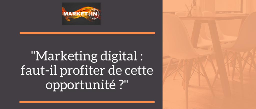 Marketing digital faut-il profiter de cette opportunité