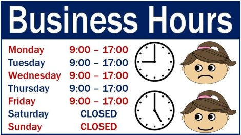 Business hours often means nine-to-five