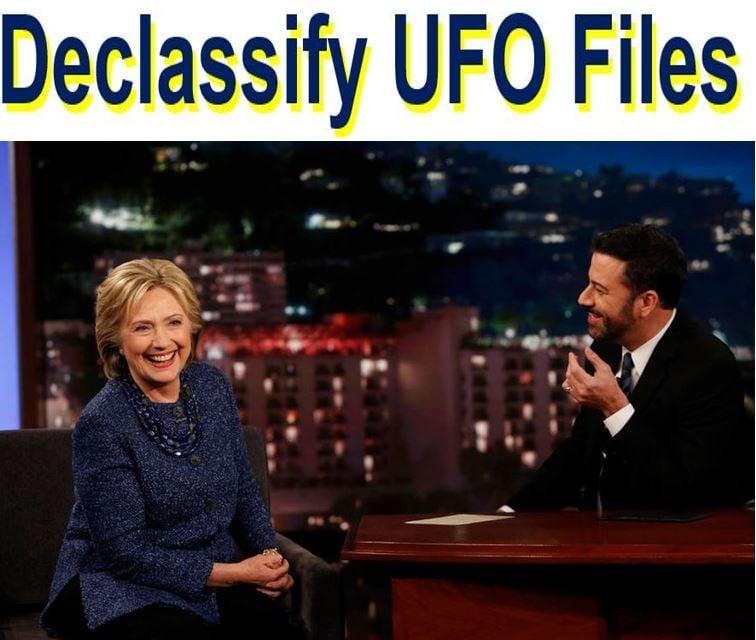 Declassify UFO files Hillary Clinton