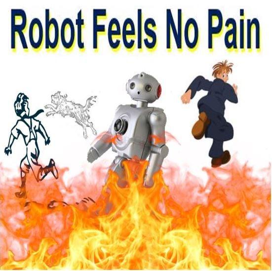 Robot feels no pain