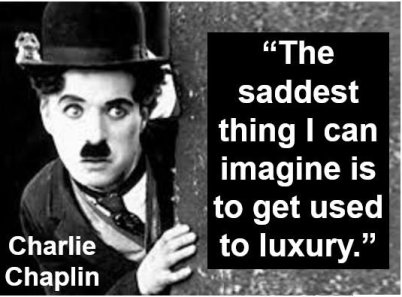 Charlie Chaplin luxury quote