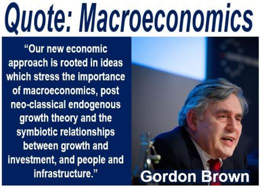 Gordon Brown quote - Macroeconomics