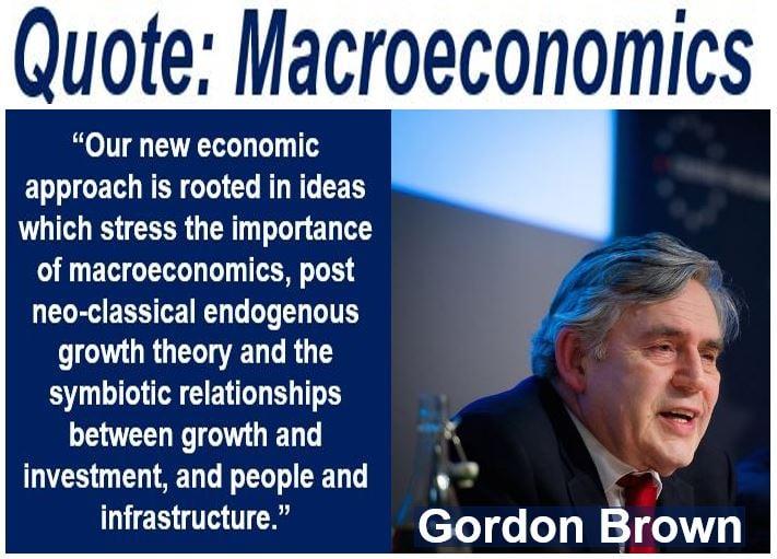 Gordon Brown quote - Macroeconomics