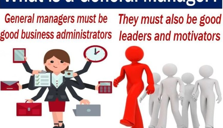General Manager - definition and qualities