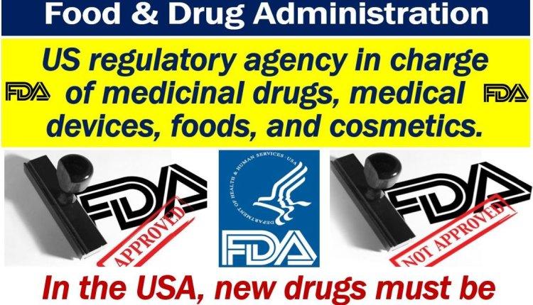 FDA – Food and Drug Administration